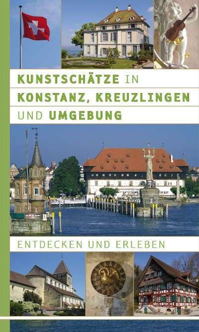 Kunstschätze in Konstanz, Kreuzlingen und Umgebung