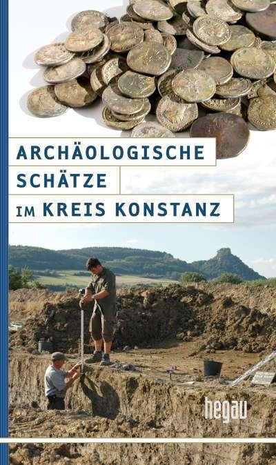 Archäologische Schätze im Kreis Konstanz