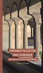 Frühmittelalter und Romanik am westlichen Bodensee