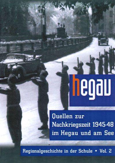 Quellen zur Nachkriegszeit 1945-48 im Hegau und am See